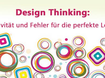 Design Thinking: mit Kreativität und Fehlern zum perfekten Produkt
